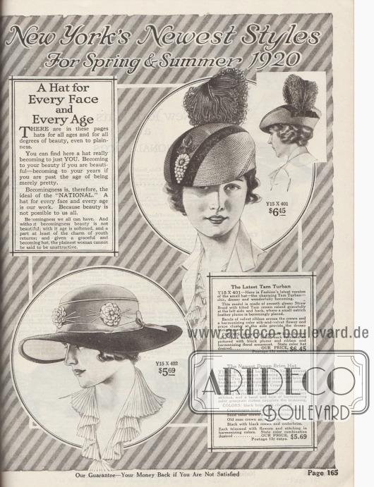 """""""New Yorks neueste Modelle für Frühjahr und Sommer 1920"""" (engl. """"New York's Newest Styles For Spring & Summer 1920""""). Beginn der Abteilung für Damenhüte und der Versprechung """"Ein Hut für jedes Gesicht und jedes Alter"""" (""""A Hat for Every Face and Every Age"""").  Die obere Abbildung zeigt einen Turban, in der Aufmachung angelehnt an eine Schottenmütze (""""Tam-o'-shanter""""), mit einseitig hochgeführter Krempe. Als pompöser Aufputz dient eine schmuckvolle große Straußenfeder, ein über den Kopf geführtes Samtband mit Schleife sowie künstliches Blattwerk mit einer Blüte und Trauben aus Samt und Seide. Der große Sommerhut unten mit seitlich herabgeführter, breiter Krempe ist aus Hanfstroh und französischen Krepp hergestellt. Drei Satin-Dahlien mit Zierstichen und ein Ripsband mit Schleife komplettieren das Modell."""