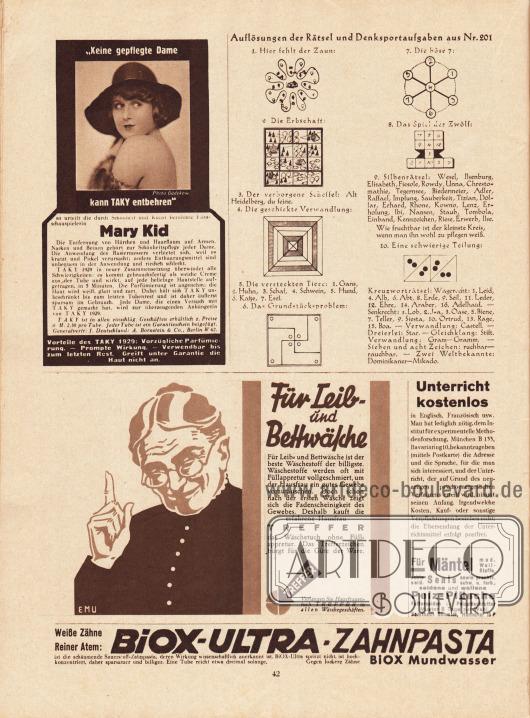 """Seite mit den Auflösungen der Rätsel aus dem Modenschau Heft Nr. 201.  Werbung: """"'Keine gepflegte Dame kann TAKY entbehren', so urteilt die durch Schönheit und Kunst berühmte Filmschauspielerin Mary Kid [1901-1988]"""", TAKY Enthaarungscreme """"vorzüglich Parfümiert"""", Generalvertretr. f. Deutschland: A. Bornstein & Co., Berlin W 62; """"Für Leib- und Bettwäsche"""", Treffer – das Wäschetuch ohne Füllappretur, Illustration/Zeichnung: EMU; """"Unterricht kostenlos in Englisch, Französisch usw."""", neuartiges psychoenergetisches Verfahren zur Erlernung von Fremdsprachen, Institut für experimentelle Methodenforschung, München B 133, Bavariaring 10;"""