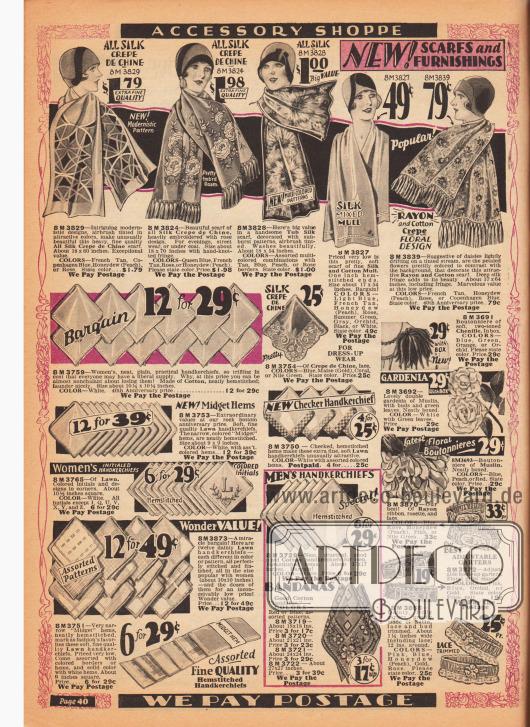 Schals aus modernistisch bedrucktem oder reich besticktem Crêpe de Chine oder Rohseide, Seiden-Baumwoll-Mull oder Rayon-Baumwolle für Damen. Unten links werden Stofftaschentücher aus Baumwolle, Batist oder Linon sowie Crêpe de Chine und Spitze für Frauen und Männer angepriesen. Für Männer werden auch Bandanas geführt. Unten rechts ist Zierrat, wie künstliche Zierblumen und Ansteckblüten aus Chenille, Musselin sowie elastische Stumpfbandhalter für Frauen aus Rayon oder Satin, zu finden.