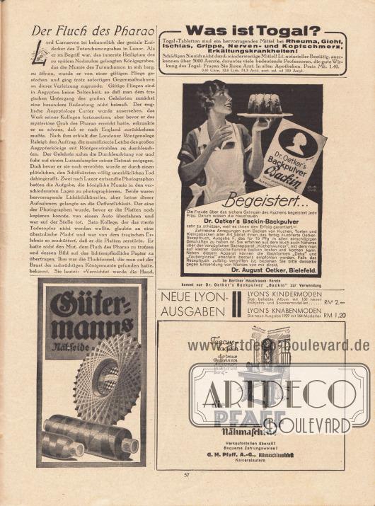 """Artikel:O. V., Der Fluch des Pharao.Werbung:""""Was ist Togal?"""", Togal-Tabletten gegen Rheuma, Gicht, Ischias, Grippe, Nerven- und Kopfschmerzen und Erkältungskrankheiten&#x3B;Dr. Oetker's Backin-Backpulver, Dr. August Oetker, Bielefeld&#x3B;Gütermanns Nähseide&#x3B;Eigenwerbung des Verlages Gustav Lyon für die neuen Saisonausgaben """"Lyon's Kindermoden"""" und """"Lyon's Knabenmoden"""" für Frühjahr und Sommer 1929&#x3B;""""Tagaus-tagein – die treue Helferin von Millionen in Haus und Beruf"""", Pfaff Nähmaschine, G. M. Pfaff A. G., Nähmaschinenfabrik Kaiserslautern."""