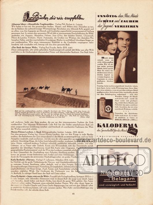 Artikel:O. V., Bücher, die wir empfehlen (Johannes Scherr, Menschliche Tragikomödie&#x3B; o. V., Das Buch der fernen Welt&#x3B; Meyers Kleines Lexikon, 1. Band&#x3B; Karla Berthold, Nerven&#x3B; Oscar Rydquist, Jeppe reist um die Welt). Mit einem Foto einer Kamelkarawane in der Sahara. Foto: Ufa.Werbung:Kaloderma&#x3B;Negergarn und Belagarn.