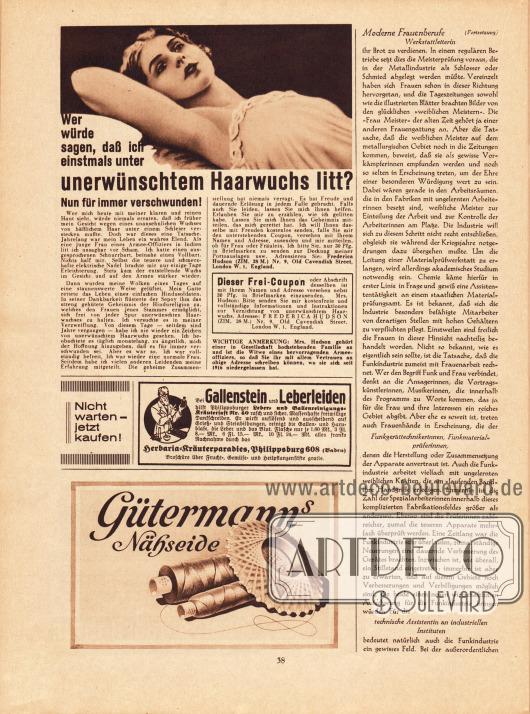 """Artikel:O. V., Moderne Frauenberufe. Die Frau in der Metallindustrie (Werkstattleiterin, Funkgerättechnikerin, Funkmaterialprüferin, technische Assistentin an industriellen Instituten).Werbung:Unerwünschter Haarwuchs, Mrs. Frederica Hudson, Zimmer 38 M., Nr. 9, Old Cavendish Street, London W.1, England&#x3B;Eigenwerbung des Verlags Gustav Lyon: """"Nicht warten – jetzt kaufen!""""&#x3B;Leber- und Gallenreinigungskräutersaft Nr. 40, Herbaria-Kräuterparadies, Philippsburg 608, Baden&#x3B;Gütermann's Nähseide."""
