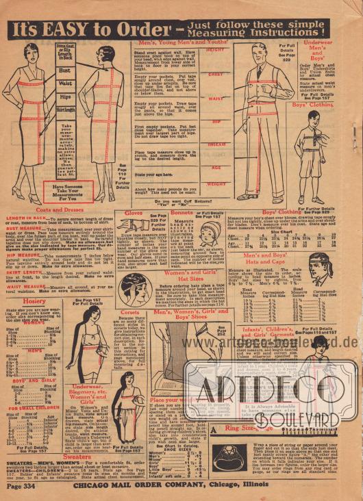 Es ist LEICHT zu bestellen – folgen Sie einfach dieser einfachen Messanleitung! So messen Sie richtig für Mäntel und Kleider, Rückenlänge, Brustumfang, Hüftumfang, Rockumfang, Taillenumfang, Damen-, Herren-, Jungen- und Mädchen- und Kleinkinder Strumpfwaren, Herren-, Jungen-, Damen- und Mädchenunterwäsche, Korsetts, Pumphosen, etc., Pullover, Handschuhe, Babyhauben, Damen- und Mädchenhüte, Herren-, Damen-, Mädchen- und Jungenschuhe, Jungenbekleidung, Hüte für Herren und Mützen für Jungen, Säuglings-, Kinder- und Mädchenbekleidung sowie Ringgrößen.  CHICAGO MAIL ORDER CO., Chicago, Illinois. Seite 334