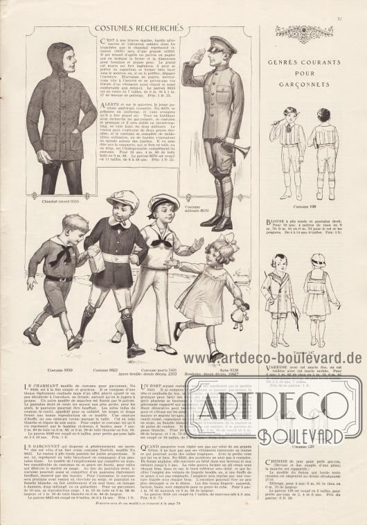 """""""Beliebte Kostüme"""" (frz. """"Costumes recherché""""). 9355: Gestrickter Pullover mit Kapuze und aufgesetzten Taschen für Jungen und junge Männer, wie sie bei den Streitkräften von Armee, Marine und Piloten getragen werden. 8070: Amerikanische Soldatenuniform für französische Jungen und junge Männer im Alter von 14 bis 18 Jahren. Die Jacke zeigt aufgesetzte Taschen einen kurzen hochgeschlossenen Stehkragen und wird mit einer Kniebundhose getragen. """"Covert-coating"""" (gewöhnliches Mantelgewebe), Khakigewebe oder typischer Uniformstoff sind zur Herstellung dieser Uniform geeignet. 8930: Schicker Anzug bestehend aus Hemdchen und kurzen Hosen für Jungen zwischen 3 und 10 Jahren. Ein weißer Kragen, eine schwarze Bandkrawatte, eine aufgesetzte Brusttasche und ein schwarzer Gürtel gehören zu diesem Modell. Leinengewebe, Coutil, Serge oder ähnlich robuste Wollstoffe sind zum Schneidern dieses Modells ratsam. 8822: Schulanzug im Norfolk-Stil mit dunkler Jacke, weißem Gürtel, weißem Kragen und heller, kurzer Hose für Jungen von 6 bis 14 Jahren. Für den Herbst sollte die Jacke aus Cheviot-Wolle oder Serge und die Hose aus weißen Flanell gearbeitet werden. Wahlweise kann der ganze Anzug auch aus kariertem oder mit schachbrettartig gemustertem Leinengewebe, in sich gemustertem Gewebe oder Gabardine hergestellt werden. 5421 & 2355: Matrosenanzug bestehend aus Bluse, einem zur Schleife gebundenen Plastron und einer langen Hose für 3 bis 12-jährige Jungen. Zum Schneidern des Anzuges eignen sich Coutil (robuster Baumwollstoff), Serge oder Flanell in Weiß. 9338 & 10627: Weites Hemdkleidchen mit Stickerei (siehe Abplättmuster 10627) und beidseitigen Falten für kleine Mädchen bis 5 Jahre. Nainsook (leichter Baumwollmusselin), Batist oder Bombasine werden zum Nähen dieses Modells empfohlen.  """"Gängige Modelle für Jungen"""" (frz. """"Genres courants pour garçonnets""""). 108: Schul- und Alltagsanzug bestehend aus Bluse und kurzer Hose für Jungen von 4 bis 16 Jahren. 147: Lange doppelreihige Matrosenbluse """