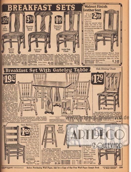 Gepolsterte und ungepolsterte Esszimmer- und Küchenstühle sowie zwei Hocker aus Harthölzern (Walnuss oder Eiche). Die Stühle sind im Queen Anne Stil oder im Kolonialstil gehalten.In der Mitte wird ein faltbarer Frühstückstisch mit ausklappbaren Beinen und mit vier passenden Stühlen für die Küche angeboten. Tisch und Stühle sind elfenbeinfarben lackiert und können auch separat bestellt werden.