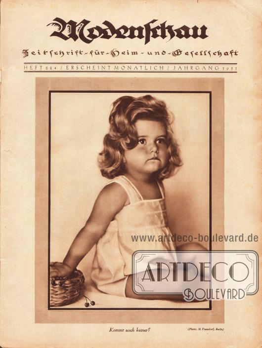 """Titelblatt der Modenschau Nr. 224 mit der großformatigen Fotografie eines kleinen blonden, etwa 2 bis 3-jährigen Mädchens, die ihre Hand in einem mit Kirschen gefüllten Körbchen hat. Die Bildunterschrift lautet """"Kommt auch keiner?"""". Foto: Hildegard Frensdorf, Berlin (Lebensdaten unbekannt)."""