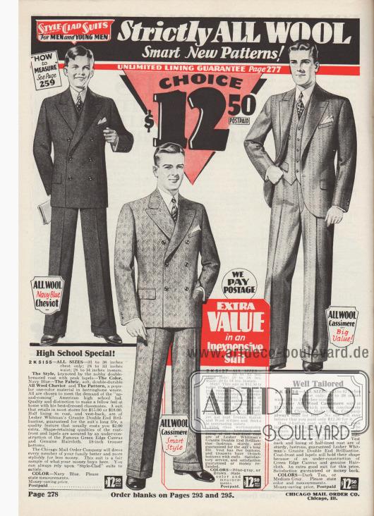 """""""Style-Clad-Anzüge für Herren und junge Männer. Nur reine Wolle – schicke neue Muster! Unbegrenzte Garantie für Futterstoffe siehe Seite 277. Nach Wahl für 12,50 Dollar, Porto vorbezahlt"""" (engl. """"Style-Clad Suits For Men and Young Men. Strictly All Wool – Smart New Patterns! Unlimited Lining Guarantee Page 277. Choice $12,50 Postpaid"""").  2 K 5155: Schicker, doppelreihiger High-School Anzug aus marineblauer Cheviot-Wolle mit dezentem Fischgrätenmuster für 14 bis 18-jährige Jungen und junge Männer. Sakko mit steigenden Revers, glattem Schoßabschluss und Taillenabnähern.  Als hochwertiger Futterstoff dient Granite Double End Brillantine der Lesher Whitman Company. 18 Inch breite Hosenbeine (also 45,72 cm Innensaum). 2 K 5127: Doppelreihiger Sakkoanzug wahlweise aus blaugrauer oder brauner Kaschmirwolle mit unterbrochenen Rayon- und Wollstreifen und Flecken. Sakko mit steigenden Revers und Brusttasche für ein Stecktuch. Zwei-Knopf-Schluss sowie ein blindes Knopfpaar. Passende Weste mit fünf Knöpfen. 2 K 5136: Einreihiger Sakkoanzug mit zwei Knöpfen aus dunkelbrauner oder mittelgrauer Kaschmirwolle mit unterbrochenen Schattenstreifen. Sakko mit steigendem, fein abrollendem Revers und rundem Schoßabschluss. Weste mit Tasche und Wechselgeldtasche sowie fünf Knöpfen."""