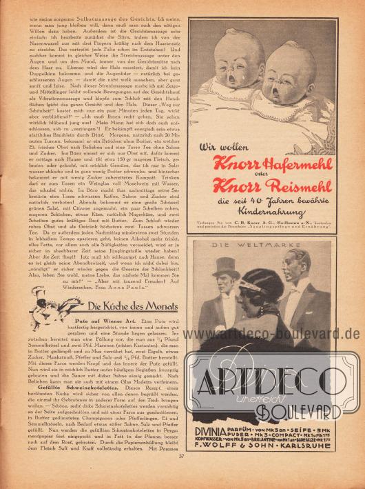 """Artikel: Paula, Anna, Liebe Freundin! Ich rate Ihnen…; o. V., Die Küche des Monats (Pute auf Wiener Art, Gefüllte Schweinekotelettes).  Werbung: """"Wir wollen Knorr Hafermehl oder Knorr Reismehl die seit 40 Jahren bewährte Kindernahrung"""", C. H. Knorr A. G., Heilbronn a. N.; Die Weltmarke Divinia – unerreicht, Divinia Parfüm, F. Wolff & Sohn, Karlsruhe. Illustrator/Grafiker: Ludwig Hohlwein, München (1874-1949)."""