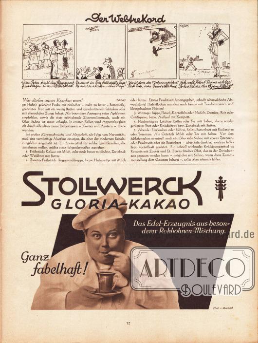 """Artikel: O. V., Was dürfen unsere Kranken essen? Darüber eine gezeichnete Kurzgeschichte mit dem Titel """"Der Weltrekord"""", die als Werbung für nach Lyon-Schnitten gefertigten Kleidern gedacht ist; Zeichnung: Hans Kossatz (1901-1985). Werbung: Stollwerck Gloria-Kakao. Foto: Mario von Bucovich (1884-1947)."""