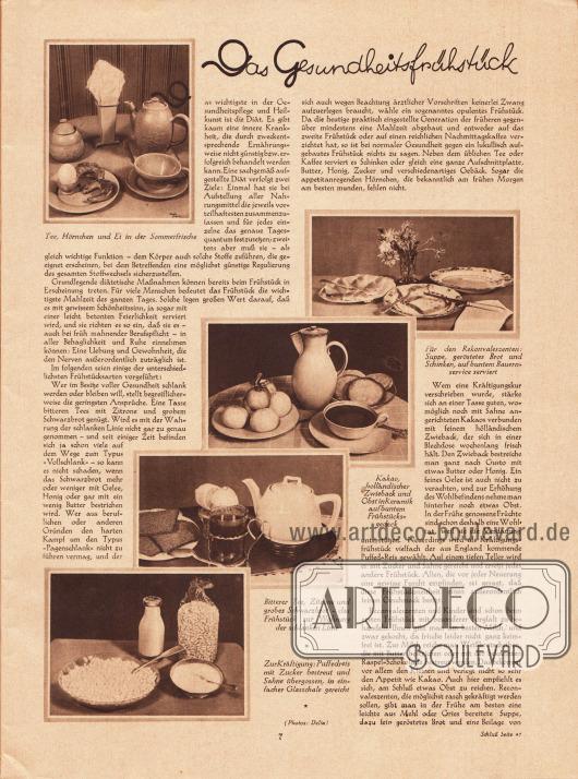 """Artikel:O. V., Das Gesundheitsfrühstück.Mit fünf fotografischen Bildern mit den Bildunterschriften """"Tee, Hörnchen und Ei in der Sommerfrische"""", """"Für den Rekonvaleszenten: Suppe, geröstetes Brot und Schinken, auf buntem Bauernservice serviert"""", """"Kakao, holländischer Zwieback und Obst in Keramik auf buntem Frühstücksgedeck"""", """"Bitterer Tee, Zitrone und grobes Schwarzbrot - das Frühstück zur Wahrung der schlanken Linie"""" sowie """"Zur Kräftigung: Puffedreis mit Zucker bestreut und Sahne übergossen, in einfacher Glasschale gereicht"""".Fotos: Delia."""