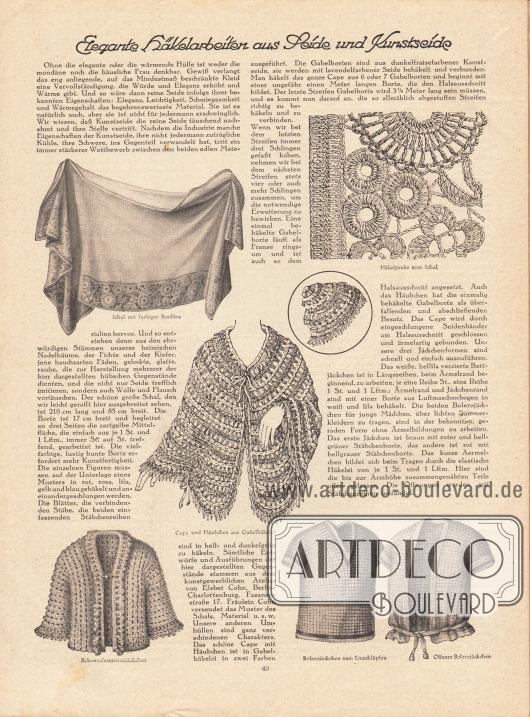 Artikel:O. V., Elegante Häkelarbeiten aus Seide und Kunstseide.Mit gezeichneten Abbildungen eines Schals mit farbiger Bordüre, einer Häkelprobe zum Schal, einem Cape und Häubchen aus Gabelhäkele, einem Rekonvaleszentenjäckchen und zwei Bolerojäckchen.