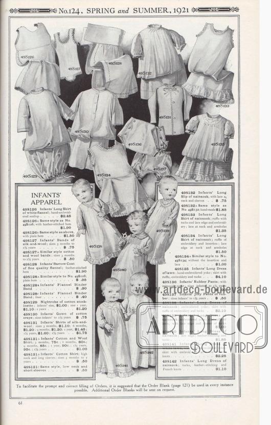 Nr. 124, FRÜHLING und SOMMER, 1921.  KLEINKINDERBEKLEIDUNG. 49S126: Langer Rock für Kleinkinder aus weißem Flanell; handgestickte Bogenkante… 2,45 $. 49S126A: Gleicher Stil wie Nr. 49S126; mit federbesticktem Saum… 1,90 $. 49S126B: Dasselbe Modell wie oben, mit einfachem Saum… 1,50 $. 49S127: Säuglingsbänder aus Seide und Wolle; Größen 3 Monate bis 2½ Jahre… 0,75 $. 49S127A: Ähnliche Bänder aus Baumwolle und Wolle; Größen 3 Monate bis 2½ Jahre… 0,50 $. 49S128: Säuglingsmantel für Kleinkinder aus feinem Qualitäts-Flanell; Saum mit Federstickerei… 1,90 $. 49S128A: Ähnlicher Stil wie Nr. 49S128; glatter Saum… 0,95 $. 49S128B: Flanell-Bindeband für Kleinkinder… 0,30 $. 49S128C: Flanellbindeband für Kleinkinder; feiner… 0,40 $. 49S129: Nachthemd aus Baumwollgewebe; Größe für Kleinkinder, 1,00 $; Größe 1 Jahr, 1,10 $; 2 Jahre… 1,20 $. 49S130: Langes Säuglingshemdchen aus Baumwoll-Krepp; Größen Kleinkinder bis 2½ Jahre… 0,75 $. 49S131: Hemdchen für Kleinkinder aus Seide und Wolle; Größen 3 Monate, 1,10 $; 6 Monate, 1,20 $; 9 Monate, 1,30 $; 1 Jahr, 1,45 $; 1½ Jahre, 1,60 $; 2½ Jahre… 1,75 $. 49S131A: Baumwoll- und Woll-Hemd für Kleinkinder; 3 Monate, 75c; 6 Monate, 80c; 9 Monate, 85c; 1 Jahr, 90c; 1½ Jahre, 95c; 2½ Jahre… 1,00 $. 49S131B: Baumwollhemd für Kleinkinder; hoher Halsausschnitt und lange Ärmel; Größen 3 Monate bis 2 Jahre… 0,50 $. 49S131C: Gleiches Modell, niedriger Halsausschnitt und kurze Ärmel… 0,60 $. 49S132: Langer Kinderrock für Kleinkinder aus Nainsook, mit Spitze an Hals und Ärmeln… 0,75 $. 49S132A: Gleicher Stil wie Nr. 49S132; handgefertigt… 1,85 $. 49S133: Langer Rock für Kleinkinder aus Nainsook; Rüsche mit Biesen und Spitzenkante und Stickerei; Spitze an Hals und Armausschnitten… 1,35 $. 49S134: Langer Rock für Kleinkinder aus Nainsook; Rüsche mit Stickerei und Stoffeinsatz; Spitzenrand an Hals und Armausschnitten… 1,50 $. 49S134A: Ähnlicher Stil wie Nr. 495134; ohne Einsatz und Spitze… 1,00 $. 49S135: Langes Kleid für Kleinkinder aus Batist; handbe