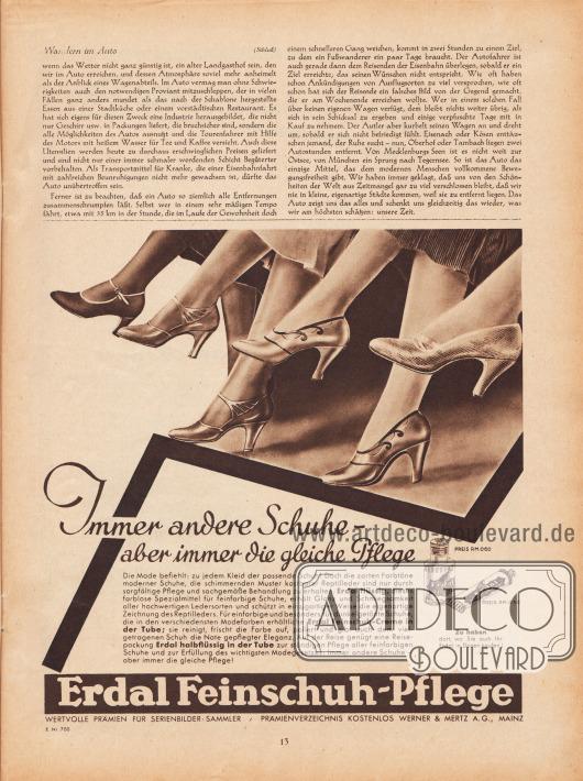 """Artikel: Rudolphi, R., Wandern im Auto (von R. Rudolphi).  Werbung: """"Immer andere Schuhe – aber immer die gleiche Pflege. Die Mode befiehlt: zu jedem Kleid der passende Schuh! Doch die zarten Farbtöne moderner Schuhe, die schimmernden Muster kostbarer Reptilleder sind nur durch sorgfältige Pflege und sachgemäße Behandlung zu erhalten. Erdal flüssig, dieses farblose Spezialmittel für feinfarbige Schuhe, erhält Glanz und Schmiegsamkeit aller hochwertigen Ledersorten und schützt in einzigartiger Weise die eigenartige Zeichnung des Reptilleders"""", Erdal Feinschuh-Creme in der Tube und Erdal halbflüssig in der Tube, Erdal Feinschuh-Pflege, Werner & Mertz A.G., Mainz. Illustration/Zeichnung: unbekannt/unsigniert."""