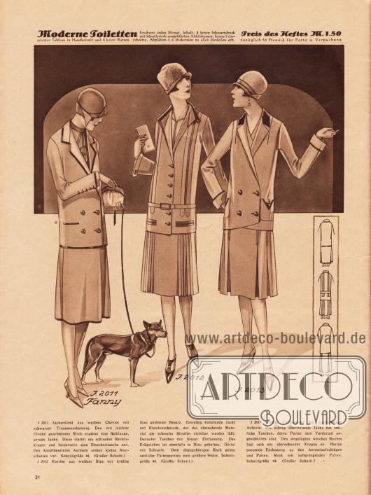 2011 (Fanny): Jackenkleid aus weißem Cheviot mit schwarzer Tresseneinfassung. Den mit leichter Glocke gearbeiteten Rock ergänzt eine halblange, gerade Jacke. Diese stattet ein schlanker Reverskragen und beiderseits eine Einschnittasche aus. Den knopfbesetzten Ärmeln stehen kleine Manschetten vor. 2012: Kostüm aus weißem Rips mit kräftig blau getöntem Besatz. Einreihig knöpfende Jacke mit Blendenschmuck, der das abstechende Material als schmaler Streifen sichtbar werden läßt. Darunter Taschen mit blauer Einfassung. Das Krägelchen ist ebenfalls in Blau gehalten. Gürtel mit Schnalle. Dem dazugehörigen Rock geben seitliche Faltenpartien eine größere Weite. 2013: Weißes Tuchkostüm mit rostfarbenem Aufputz. Die schräg übertretende Jacke hat seitliche Taschen, deren Patten dem Vorderteil angeschnitten sind. Den umgelegten weichen Revers fügt sich ein abstechender Kragen an. Hierzu passende Einfassung an den Ärmelaufschlägen und Patten. Rock mit aufspringenden Falten.