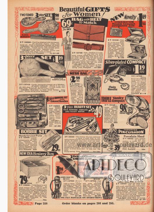 """""""Schöne Geschenke für Frauen!"""" (engl. """"Beautiful Gifts for Women!""""). Frisier-Sets bestehend aus Bürsten-, Kämmen- und Spiegeln aus Perlmutt-Imitat (Celluloid), eine Kuvert-Handtasche mit passendem Gürtel aus Suedine (Wildlederimitat) mit zackiger Kante, ein aufeinander abgestimmtes Puderdosen und Zigarettendöschen-Set, eine Rahmenhandtasche bestehend aus Metallgliedern (""""mesh bag""""), ein achtteiliges Maniküre-Set aus Celluloid mit Nagelschere, Pinzette, Nagelpfeile usw., ein dreiteiliges Kosmetik-Set mit Gesichtspuder, Toilettenwasser und Parfüm, eine Metall-Puderdose, ein kleines Kamm- und Frisier-Set für Unterwegs, ein importiertes Nadelkissen in Form einer Prinzess-Ballerina aus Porzellan mit Rüschenkleidchen, eine Aufbewahrungsbox für Seidenstrümpfe aus """"Fisherpearl Paper"""", zwei Regenschirme aus Baumwoll-Taft oder """"Gloria""""-Seide mit ornamentierten Holz- und Celluloid Griffen sowie ein Lampenschirm aus Georgette und Rayon-Brokat für eine elektrische Bettlampe."""