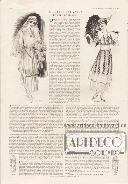 """""""Sommerkleider und ein Hochzeitskleid"""" (frz. """"Toilettes estivales et robe de mariée"""").9210: Hochzeitskleid bestehend aus einem zarten Unterkleid mit dem neuen drapierten Tonnenrock und japanischen, bestickten Ärmeln sowie einem darüberliegenden Leibchen (Kasel). Das Kleid kann aus verschiedenen Satinstoffen, Charmeuse, Meteor Krepp, Crêpe de Chine oder Taft hergestellt werden. Die Kasel kann aus Schleierstoff und Seiden-Musselin oder Krepp Georgette gearbeitet werden.9202: Sommerkleid bestehend aus einem Rock und einer darüber liegenden, blusenartigen Tunika, bei der unifarbenes und gemustertes Material Verwendung finden. Schleierstoffe, Baumwoll-Krepps, broschierte Batiste, schachbrettartig gemusterte Stoffe, Crêpe de Chine oder Krepp Meteor über Taft oder Messaline (Seidengewebe) sind geeignete Materialien zum Schneidern des Kleides."""