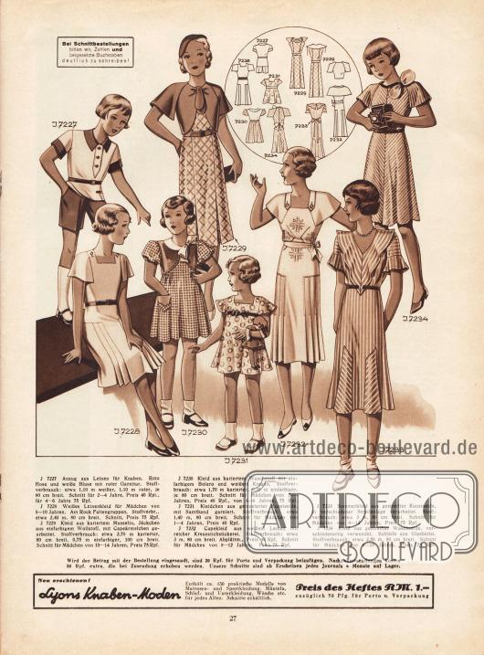 7227: Anzug aus Leinen für Knaben. Rote Hose und weiße Bluse mit roter Garnitur. Schnitt für 2 bis 6 Jahre. 7228: Weißes Leinenkleid für Mädchen von 6 bis 10 Jahren. Am Rock Faltengruppen. 7229: Kleid aus kariertem Musselin, Jäckchen aus einfarbigem Wollstoff, mit Capeärmelchen gearbeitet. Schnitt für Mädchen von 10 bis 14 Jahren. 7230: Kleid aus kariertem Waschstoff mit einfarbigem Bolero und weißem Kragen. Schnitt für Mädchen von 2 bis 6 Jahren. 7231: Kleidchen aus gemusterter Kunstseide, mit Samtband garniert. Schnitt für Mädchen von 1 bis 4 Jahren. 7232: Capekleid aus weißem Leinen mit reicher Kreuzstichstickerei. Schnitt für Mädchen von 8 bis 12 Jahren. 7233: Sommerkleid aus gestreifter Kunstseide, in verschiedener Streifenlage verarbeitet. Schnitt für Mädchen von 8 bis 12 Jahren. 7234: Kleid aus gestreifter Waschseide, verschiedenartig verwendet. Schleife aus Glasbatist. Schnitt für Mädchen von 6 bis 10 Jahren.