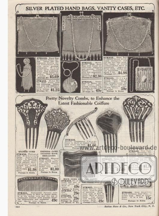 """""""Versilberte Handtaschen, Kosmetiktaschen, etc."""" (engl. """"Silver Plated Hand Bags, Vanity Cases, Etc.""""). Drei versilberte Maschenhandtaschen mit Metall-Rahmen, eine versilberte Geldbörse aus Metallmaschen und zwei gravierte Kosmetikdosen mit Ketten zum Unterbringen von Puderquasten, Münzen oder kleinen Spiegeln zu Preisen von 59 Cent bis 4,98 Dollar. Die Metallringe der Taschen sind aus versilbertem Metall oder oxidiertem Nickel-Silber.  """"Hübsche, neuartige Kämme zur Aufwertung der neuesten modischen Frisur"""" (engl. """"Pretty Novelty Combs, to Enhance the Latest Fashionable Coiffure""""). Dekorative und kunstvolle spanische Haarkämme (hier """"Carmencita Comb"""", """"Espanita Comb"""" oder """"Empress Back Comb""""), gewellte und kleine Kämme sowie ein Satz von zwölf Haarnadeln. Die Kämme besitzen eine Perlmutt- bzw. Muschel- oder eine Bernstein-Oberfläche und sind überdies größtenteils mit Strasssteinen besetzt."""