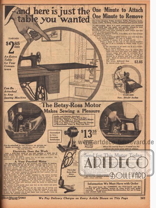 """Oben: Eine innerhalb einer Minute leicht anzubringende, aufsetzbare Tischplatte für Nähmaschinen für 2,85 Dollar, die die Arbeitsfläche deutlich erweitert. Unten: Ein leicht zu montierender elektrischer Motor für Nähmaschinen (engl. """"The Betsy-Ross Motor"""") für 13,35 Dollar. Der Nähmaschinenmotor konnte bis zu 800 Stiche pro Minute ausführen. Der Stecker des Motors wurde in Glühbirnensockel von Lampen geschraubt, da 1919 viele Häuser mit elektrischem Netzanschluss noch nicht mit Steckdosen ausgestattet waren."""
