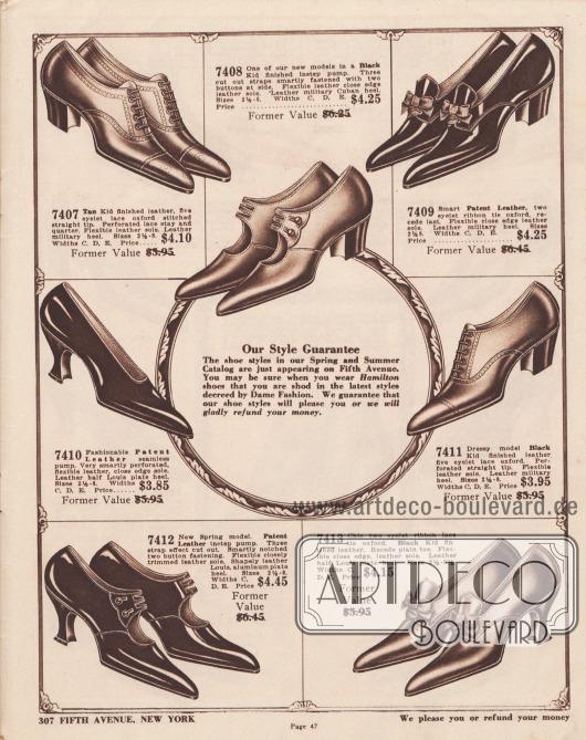 Unsere Stil-Garantie. Die Schuhmodelle in unserem Frühjahrs- und Sommer Katalog erscheinen gerade auf der Fifth Avenue. Wenn Sie Hamilton-Schuhe tragen, können Sie sicher sein, dass Sie in den neuesten Modellen wandeln werden, die von Madame Mode diktiert werden. Wir garantieren Ihnen, dass unsere Schuhmodelle Ihnen gefallen werden oder wir erstatten Ihnen gerne Ihr Geld zurück.  7407: Aus hellbraunem Chevreauleder gearbeiteter Schnür-Oxford mit fünf Ösen und mit Lochmuster versehener, gerade Kappe. Schnürsteg und Quartier mit perforierter Ziernaht. Flexible Ledersohle. Militär Absatz mit Lederbezug. Größen 2½ – 8. Weiten C, D, E. Preis… 4,10 $. Früherer Wert 5,95 $. 7408: Eines unserer neuen Ristpumps-Modelle, das aus schwarzem Chevreauleder (Ziegenleder) gearbeitet ist. Drei ausgeschnittene Riemen, elegant mit zwei Knöpfen an der Seite befestigt. Flexible, enganliegende Ledersohle. Militärischer, Kubanischer Absatz mit Lederbezug. Größen 2½ – 8. Weiten C, D, E. Preis… 4,25 $. Früherer Wert 6,25 $. 7409: Eleganter Oxford aus Lackleder, mit zwei Ösen und Ripsband Schleifen, zurückweichend gearbeiteter Leisten. Flexible, enganliegende Ledersohle. Lederbezogener Militärabsatz. Größen 2½ – 8. Weiten C, D, E. Preis… 4,25 $. Früherer Wert 6,45 $. 7410: Modischer nahtloser Damenpumps aus Lackleder. Sehr schick perforiertes, flexibles Leder, enge Randsohle. Halber Lederbezogener Louis XIV Absatz aus Metall. Größen 2½ – 8. Weiten C, D, E. Preis… 3,85 $. Früherer Wert 5,95 $. 7411: Schickes Schnür-Oxford Modell aus schwarzem Ziegenoberleder mit fünf Ösen. Perforierte gerade Kappe. Flexible Ledersohle. Militärischer Lederabsatz. Größen 2½ – 8. Weiten C, D, E. Preis… 3,95 $. Früherer Wert 5,95 $. 7412: Neues Frühlingsmodell. Lackleder Riemenpumps. Ausgeschnittener Riemen im Dreifach-Effekt. Schicker, leicht eingekerbter Zwei-Knopf-Verschluss. Flexible, eng eingefasste Ledersohle. Formschöner, mit Leder bezogener Louis Metallabsatz aus Aluminium. Größen 2½ – 8. Weiten C, D, E. 