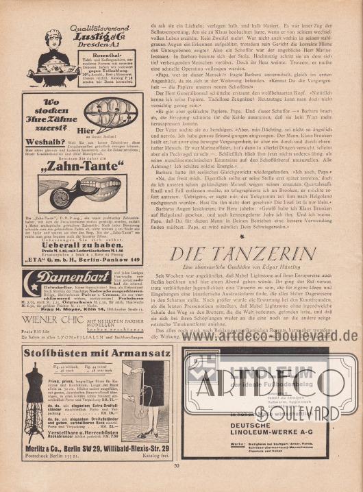 """Artikel: Knopf, Julius, Wirbelsturm. Skizze von Julius Knopf; Hüsting, Edgar, Die Tänzerin. Eine abenteuerliche Geschichte von Edgar Hüsting.  Werbung: """"Qualitätsversand Lustig & Co., Dresden A.1"""", Tafel- und Kaffeegeschirre; """"Wo stocken Ihre Zähne zuerst?"""", """"Zahn-Tante"""", Zahnseidehalter zur Zahnzwischenraum-Reinigung, """"ETA"""" G. m. b. H., Berlin-Pankow 149; Gegen Damenbart und lästigen Haarwuchs, oriental. Helwaka-Kur, Frau H. Meyer, Köln 14, Hülchrather Straße 13; Eigenwerbung des Verlags Gustav Lyon für """"Wiener Chic"""" mit neuesten Pariser Modellen, soeben erschienen, Preis RM 3,50, zu haben in allen Lyon-Filialen und Buchhandlungen; """"Stoffbüsten mit Armansatz"""", Merlitz & Co., Berlin SW 29, Willibald-Alexis-Str. 29; """"Linoleum – der ideale Fußbodenbelag. In hohem Maße wirtschaftlich"""", Deutsche Linoleum-Werke A-G."""