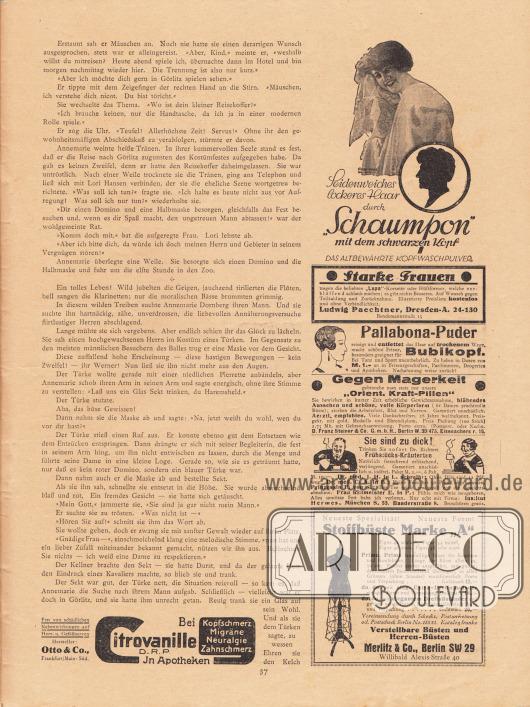 """Artikel: Knopf, Julius, Die eifersüchtige Frau. Skizze von Julius Knopf. Werbung: """"Seidenweiches lockeres Haar durch 'Schaumpon' mit dem schwarzen Kopf – Das altbewährte Kopfwaschpulver"""" (Schwarzkopf Shampoo), Zeichnung/Illustration: unbekannte Signatur; """"Lupa""""-Korsette und Hüftformer, Ludwig Paechtner, Dresden-A. 24-130, Bendemannstraße 15; """"Pallabona-Puder reinigt und entfettet das Haar auf trockenem Wege""""; Gegen Magerkeit """"Orient. Kraft-Pillen"""", D. Franz Steiner & Co. G.m.b.H., Berlin W. 30/475, Eisenacherstr. 16; Dr. Richters Frühstücks-Kräutertee, Institut Hermes, München S. 55, Baaderstraße 8; Stoffbüste Marke """"A"""", Merlitz & Co., Berlin SW 29, Willibald Alexis-Straße 40; Bei Kopfschmerz, Migräne, Neuralgie, Zahnschmerz: Citrovanille D.R.P. in Apotheken, Hersteller Otto & Co., Frankfurt/Main-Süd."""