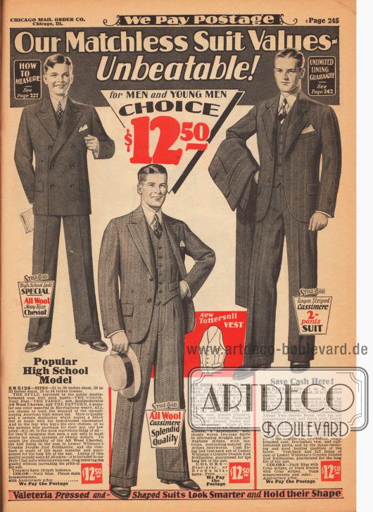 """""""Unsere unnachahmlich wertigen Anzüge – unschlagbar!"""" (engl. """"Our Matchless Suit Values – Unbeatable!""""). Herrenanzüge für jeweils 12,50 Dollar für Männer und junge Männer im College und High-School Alter. Die Anzüge sind aus Woll-Cheviot und Woll-Kaschmir, wobei die Stoffe Fischgrätenmuster aufweisen. Ein Modell ist zweireihig, die anderen beiden einreihig. Ein Modell mit fallenden Revers. Zu den Anzügen werden auch die passenden Westen mitgeliefert. Ein Anzug wird mit einem zweiten Paar Hosen zum Wechseln geliefert."""