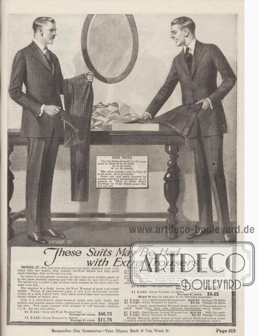 """""""Diese Anzüge können mit zusätzlichen Hosen geliefert werden"""" (engl. """"These Suits May Be Had with Extra Trousers"""").  Modell 27: Eleganter, einreihiger Geschäfts- und Straßenanzug in ruhigem Stil und würdevollem Schnitt aus reiner, grauer Kammwolle mit dunklen, breiten Kord-Streifen und eingewebten, unauffällig, hellen Nadelstreifen (41X541) für 46,75 Dollar. Eine passende Wechselhose kann für 11,75 Dollar zusätzlich bestellt werden (41X542). Sakko mit fallenden Revers, Brusttasche sowie eingelassenen Taschen mit Taschenklappen. Futter aus Alpaka. Modell 28: Preisgünstiger, einreihiger Sakkoanzug in konservativem Stil aus gekämmtem Baumwoll-Woll-Mischgewebe in Salz und Pfeffer Musterung (41X543), gleichem Stoff in gestreiftem Marineblau (41X545) oder in Dunkelbraun mit Fischgrätenmuster (41X547). Die passenden Wechselhosen konnten wahlweise mit oder ohne Hosenaufschläge bestellt werden."""