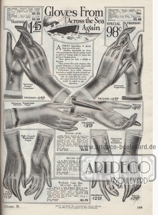 """""""Handschuhe wieder aus Übersee"""" (engl. """"Gloves From Across the Sea Again""""). In der zweiten Jahreshälfte 1919 setzten die Importe aus Europa wieder ein, wie es oben bekannt gegeben wird. Obwohl das Importland nicht direkt angegeben wurde, dürfte es sehr wahrscheinlich Frankreich gewesen sein. Die Handschuhe sind aus Wildleder, """"Capeskin"""" (Ziegenleder vom Kap der Guten Hoffnung, Südafrika) und hochwertigem Ziegenleder. Die besonders eleganten und feinen Damenhandschuhe besitzen verstärkte und dekorative Rückennähte und werden mittels Schnellverschlüssen (Druckknöpfe) aus Knochen geschlossen. In der Mitte ist das Modell Biarritz zu sehen, welches aus zweifarbigen Ledersorten kombiniert wurde."""