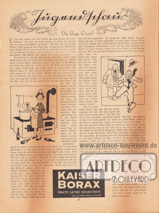 Artikel (Jugendschau): O. V., Die kluge Gretel. Werbung: Kaiser Borax – Macht zarten reinen Teint, Heinrich Mack Nachf., Ulm a/D. Zeichnungen/Illustrationen: unsigniert.