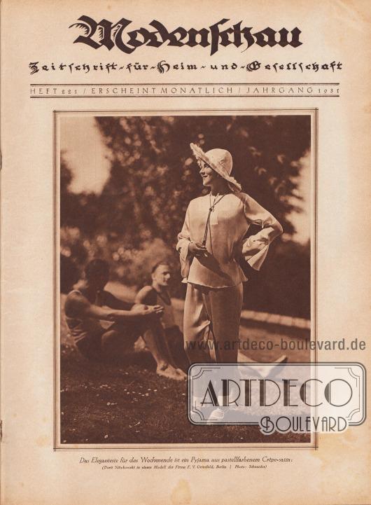 """Titelseite bzw. Cover der Modenschau (Untertitel: Zeitschrift für Heim und Gesellschaft) Nr. 221 vom Mai 1931.  Das großformatige Titelfoto zeigt eine junge Frau, die in einem Freizeit-Pyjama im Freien in einem Park für die Kamera posiert. Im Hintergrund sitzen zwei junge Männer auf dem Rasen. Die Bildunterschrift lautet """"Das Eleganteste für das Wochenende ist ein Pyjama aus pastellfarbenem Crêpe-Satin. (Dorit Nitykowski [dt. Fotomodell und Miss Germany 1930, 1911-2000] in einem Modell der Firma F. V. Grünfeld, Berlin / Photo: Schneider)"""". Foto: Atelier Ernst Schneider, Berlin (1881-1959). [Seite 1]"""
