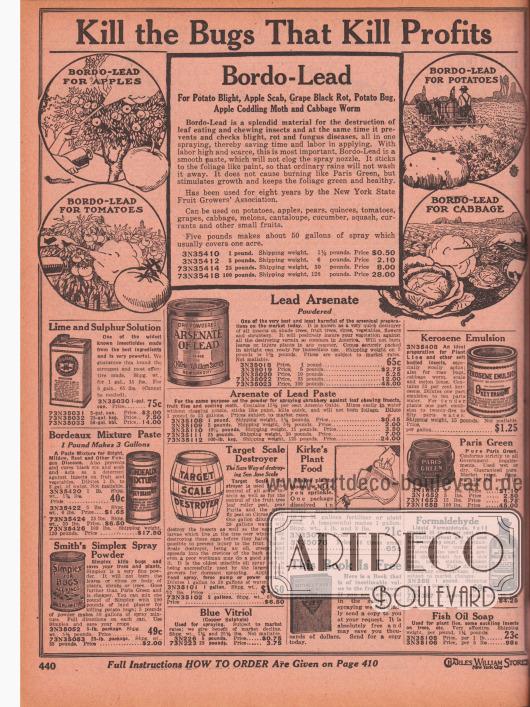 """""""Vernichten Sie Ungeziefer, das Ihre Gewinne vernichtet"""" (engl. """"Kill the Bugs That Kill Profits""""). Schädlingsbekämpfungsmittel und Fungizide gegen Kartoffelfäule, Apfelfäule, Traubenschwarzfäule, Kartoffelkäfer, Apfelwickler (Schmetterling) und Kohlwürmer (Larve des Kohlweißlings – Schmetterling). Als Mittel gegen die genannten Schädlinge und Krankheiten werden hier Blei-Arsen, Kalziumoxid und Schwefellösung, Bordeaux-Paste, Sprühpuder, Kerosin-Emulsion, """"Paris Green"""", Formaldehyd und Fischölseife (gegen Pflanzenläuse) offeriert. Auch ein Pflanzendünger (""""Kirke's Plant Food"""") und ein kostenloses Buch zur Ertragssteigerung (engl. Titel """"Getting a finer Yield"""") werden angeboten."""
