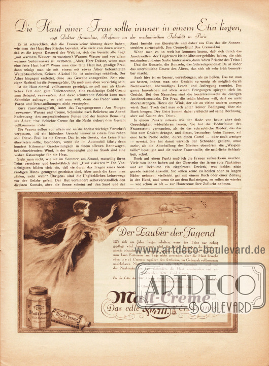 """Artikel:O. V., Die Haut einer Frau sollte immer in einem Etui liegen, sagt Doktor Jeanselme, Professor an der medizinischen Fakultät in Paris.Werbung:""""Der Zauber der Jugend..."""", Matt-Creme. Das edle 4711 Erzeugnis."""