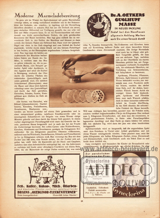 """Artikel:O. V., Moderne Marmeladebereitung.Bild:Früchtemahlwerk in verschiedenen Grob- und Feinstufen, ohne Bildbeschreibung.Werbung:Dr. A. Oetkers Gugelhupf Masse&#x3B;Brauns """"Quedlinor-Fleckentferner"""" gegen Fett-, Kaffee-, Kakao-, Milch- und Ölfarbenflecke&#x3B;Gyneclorina, zur persönlichen Hygiene der Frau das wohlriechende Desinfektionsmittel in Tablettenform."""