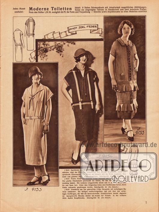 9153: Sportkleid, aus Wolltrikot oder Frotté herzustellen. Durchgehend geschnitten, zeigt das Kleidchen linksseitlich eine schräge Brusttasche, rechts entsprechende Seitentasche. Ein Gürtel mit Schnalle hält die Weste zusammen. Krawatte vom gleichen Stoff. Kimonoärmelchen.9154: Flottes Kleid aus braunem Crêpe Marocain mit eingewebter Bordüre. Den glatten Hemdschnitt unterbricht ein Gürtel, für den die Bordüre zur Anwendung kommt. Die vorderen Längsstreifen setzen sich in je einer Knopfreihe bis zum Saum fort. Unter dem Krägelchen treten zwei Stoffblenden hervor, deren Enden ineinander geschlungen werden.9155: Hemdkleid aus fein gestreiftem Crêpe Georgette, mit einfarbigem Material kombiniert. Ein duftiges weißes Krägelchen legt sich über den einfarbigen Stoffkragen, der wie die harmonierenden Glockenvolants dunkel abgesetzt ist. Quergestreifte Blenden decken den Ansatz der Volants. In der vorderen Mitte dunkle Knopfblenden.Fotos: Joel Feder.