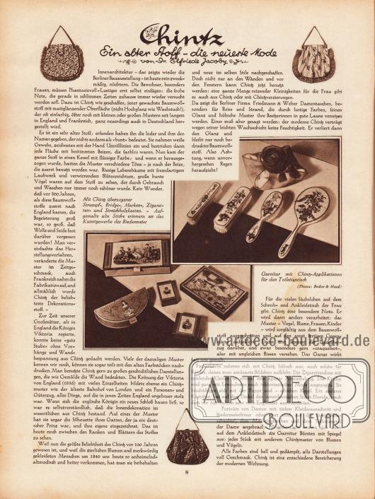 """Artikel:Jacoby, Dr. Elfriede, Chintz. Ein alter Stoff - die neueste Mode.Der Artikel zeigt zwei größere Fotografien mit den Bilderläuterungen """"Mit Chintz überzogener Strumpf-, Bridge-, Marken-, Zigaretten- und Streichholzkasten. - Aufgemalte alte Striche erinnern an das Kunstgewerbe des Biedermeier"""" und """"Garnitur mit Chintz-Applikationen für den Toilettentisch"""".Fotos: Becker & Maaß."""