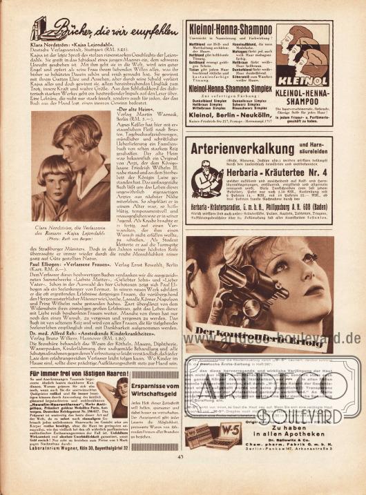 """Artikel: O. V., Bücher, die wir empfehlen (Klara Nordström, Kajsa Lejondahl; Agnes Keßler, Der alte Heim; Paul Elbogen, Verlassene Frauen; Dr. med. Alfred Reh, Ansteckende Kinderkrankheiten). Der Artikel wird mit einer Fotografie der ersten vorgestellten Autorin ergänzt. Das Foto hat die Bildunterschrift """"Clara Nordström [1886-1962], die Verfasserin des Romans 'Kajsa Lejondahl'"""". Foto: Ruth von Bergen. Werbung: Kleinol-Henna-Shampoo Simplex (Haarfärbemittel), Kleinol, Berlin-Neukölln, Kaiser-Friedrich-Str. 217, Fernsprecher: Hermannplatz 1717; Gegen Arterienverkalkung und Harnsäureleiden, Herbaria-Kräutertee Nr. 4, Herbaria-Kräuterparadies G. m. b. H., Philippsburg A. H. 608 (Baden); Originalpackung """"W-5""""-Dragées RM. 9,80, Dr. Ballowitz & Co. Chem. pharm. Fabrik G. m. b. H., Berlin-Pankow 147, Arkonastraße 3; """"Für immer frei von lästigen Haaren!"""", """"Hewalin-Haarentferner"""", Marke Antipillox, Laboratorium Wagner, Köln 30, Bayenthalgürtel 32; Eigenwerbung des Verlages Gustav Lyon """"Ersparnisse vom Wirtschaftsgeld: Jedes Heft dieser Zeitschrift will helfen, sparsamer und dabei besser zu wirtschaften. Der Anzeigenteil gibt jeder Leserin die Möglichkeit, preiswerte Waren von führenden Firmen aller Branchen zu beziehen."""""""