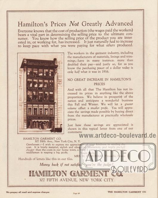"""""""Hamiltons Preise nicht besonders angestiegen"""" (engl. """"Hamilton's Prices Not Greatly Advanced""""). Hamilton Garment wies hier zurecht darauf hin, dass die Löhne und Preise sich seit 1916 verdoppelt hätten – und die Kaufkraft eines Dollars sich deshalb nahezu halbiert habe. Die Firma behauptet hier, die Preise nicht in derselben Höhe erhöht zu haben. Des Weiteren erwartete Hamilton ein besonders starkes Geschäft für die Herbst- und Wintersaison 1919-1920. Als Beleg wurde das Testimonial von Mrs. H. C. Murray aus Titusville, Pennsylvania, abgedruckt. Mrs. Murray behauptet in ihrem Dankesschreiben, dass sie ihren Mantel etwa um die Hälfte günstiger bei Hamilton Garment als im örtlichen Einzelhandel bekommen hätte."""