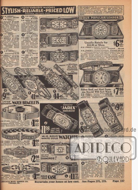 EXKLUSIVE DAMENUHREN. STILVOLL –ZUVERLÄSSIG –PREISGÜNSTIG. WIR GARANTIEREN, dass die Uhrwerke unserer Uhren zur vollsten Zufriedenheit funktionieren. Sie erhalten Ihre Uhr in einwandfreiem Zustand. Auf alle Uhrwerke gewähren wir ein Jahr Garantie auf Material- und Verarbeitungsfehler, bzw. reparieren oder ersetzen sie.  (A) 4 S 16926¼ – 6 Lagersteine. Preis… 10,98 $. 4 S 16927¼ – 15 Lagersteine… 15,98 $. Zuverlässige, verchromte Armbanduhr. Größe des Schweizer Uhrwerks 6½ Ligne. Besetzt mit künstlichen Diamanten und saphirfarbenen Steinen. Schwarzes Arm-Bändchen. (B) 4 S 16916¼ – 6 Lagersteine. Preis… 11,45 $. 4 S 16917¼ – 15 Lagersteine… 14,98 $. Schöne verchromte Armbanduhr mit gebogenem Boden. 6¾ Ligne Größe, zuverlässiges Schweizer Uhrwerk. Ätz-Effekt Zifferblatt. Schwarzes Armband. Feiner Wert. Preisgünstig. (C) 4 S 16912¼ – 6 Lagersteine. Preis… 9,95 $. 4 S 16913¼ – 15 Lagersteine. Frankiert… 13,95 $. Hübsche, halb-modernistische, verchromte Armbanduhr. 6¾ Ligne Größe, zuverlässiges Schweizer Uhrwerk. Gravur Design. Armband. (D) 4 S 16920¼ – 6 Lagersteine… 9,98 $. 4 S 16921¼ – 15 Lagersteine. Frankiert… 12,98 $. Kopiert von einem teuren Modell! Schöne verchromte Armbanduhr mit Gravur-Effekt mit Glieder-Armband. 6¾ Linge Größe; gutes, zuverlässiges Schweizer Uhrwerk. Ziffernblatt mit Ätz-Effekt. (E) 4 S 16923¼ – 6 Lagersteine. Frankiert… 11,98 $. 4 S 16924¼ – 15 Lagersteine. Frankiert… 15,98 $. Eine feine Armbanduhr, die jeder Mann und jede Frau bewundern wird. Gutes Schweizer Uhrwerk von 6½ Ligne Größe, gravierter Effekt, verchromtes Gehäuse. Passendes, gedrehtes Metall-Kordelband. Reliefierte, vergoldete Ziffern. (F) 4 S 16930¼ – 6 Lagersteine. Frankiert… 14,45 $. 4 S 16931¼ – 15 Lagersteine. Frankiert… 16,98 $. Wunderschöne, strassbesetzte, hochwertig verchromte Armbanduhr mit passendem Armband. Zuverlässiges Schweizer Uhrwerk. 6¾ Ligne Größe. Ovales, geätztes Effekt-Zifferblatt. Großartiger Wert!   DEHNBARE UHRENARMBÄNDER FÜR DAMEN. 4 S 17103 – Stabiles Uhr