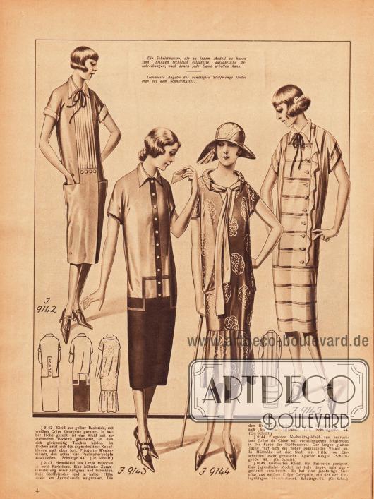 9142: Kleid aus gelber Bastseide, mit weißem Crêpe Georgette garniert. In halber Höhe geteilt, ist das Kleid mit abstehendem Rockteil gearbeitet, an dem sich gleichzeitig Taschen bilden. Im Rücken setzt sich die angeschnittene Knopfblende nach oben fort. Plissierter Westeneinsatz, den unten vier Perlmuttknöpfe abschließen.9143: Hemdkleid aus Crêpe Marocain in zwei Farbtönen. Eine hübsche Zusammenstellung wäre Zartgrau und Tütenblau. Rote Stoffblenden sind in halber Höhe sowie am Ärmelrande aufgarniert. Die dem Rock angeschnittene vordere Knopfblende setzt sich bis zum Halsrande fort.9144: Elegantes Nachmittagskleid aus bedrucktem Crêpe de Chine mit verschlungenen Schalenden in der Farbe des Stoffmusters. Der langen glatten Taille fügt sich ein hoher gekräuselter Volant an. In Hüfthöhe ist der Stoff mit Hilfe von Einschnitten leicht gebauscht. Aparter Kragen.9145: Gestreiftes Kleid, für Bastseide geeignet. Das jugendliche Modell ist teils längs-, teils quer gestreift verarbeitet. Es hat eine jabotartige Garnitur aus weißem Crêpe Georgette, mit der der Umlegekragen übereinstimmt.