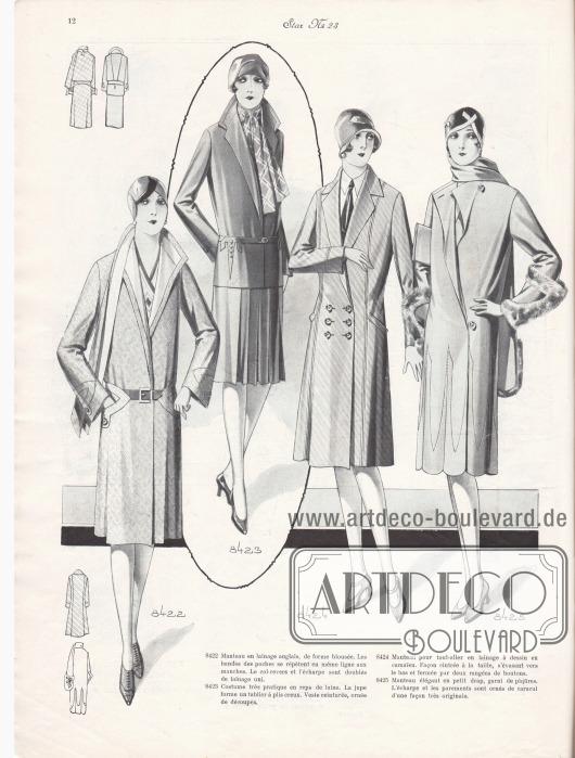 8422: Manteau en lainage anglais, de forme blousée. Les bandes des poches se répètent en même ligne aux manches. Le col-revers et l'écharpe sont doublés de lainage uni. 8423: Costume très pratique en reps de laine. La jupe forme un tablier à plis creux. Veste ceinturée, ornée de découpes. 8424: Manteau pour tout-aller en lainage à dessin en camaïeu. Façon cintrée à la taille, s'évasant vers le bas et fermée par deux rangées de boutons. 8425: Manteau élégant en petit drap, garni de piqûres. L'écharpe et les parements sont ornés de caracul d'une façon très originale.