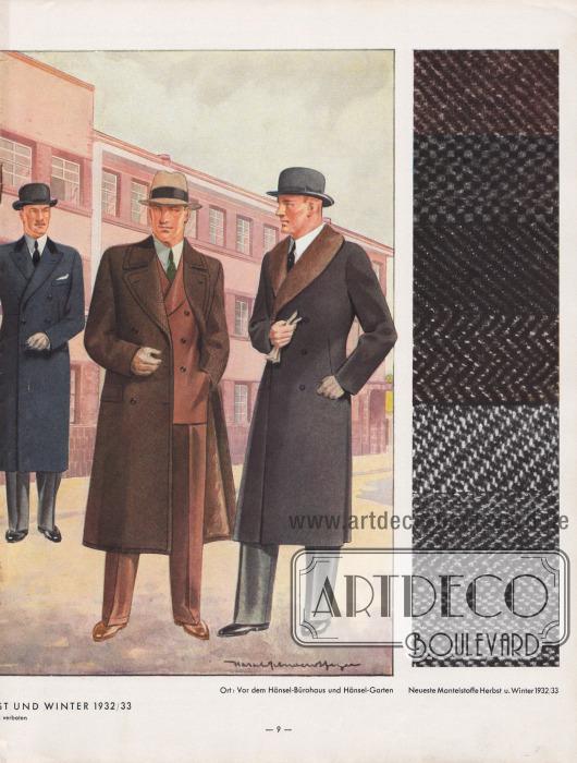 Wadenlange Herrenmäntel für Herbst 1932 und Winter 1933. Links befindet sich ein doppelreihiger, dunkelgrauer Chesterfield-Mantel mit schwarzem Samtkragen und Brusttasche für ein Stecktuch, in der Mitte ist ein tiefbrauner, doppelreihiger Ulster-Mantel mit sehr breiten Revers und Kragen mit Stepperei und rechts wird ein pelzverbrämter, doppelreihiger Paletot-Mantel aus unifarbenem, dunklem Wollstoff präsentiert. Chesterfield und Paletot zeigen einen Abnäher in der Taille, die den Mänteln eine leichte, aber deutliche Taillierung verleiht.  Wattierung: Hänsel-Roßhaar oder Hänsel-Wollastine. Darstellung der Modelle vor dem Hänsel-Bürohaus und dem Hänsel-Garten in Forst (Lausitz).  In der rechten Spalte werden die neuesten Mantelstoffe für Herbst und Winter 1932/33 präsentiert. Illustration/Zeichnung: Harald Schwerdtfeger (1888-1956).