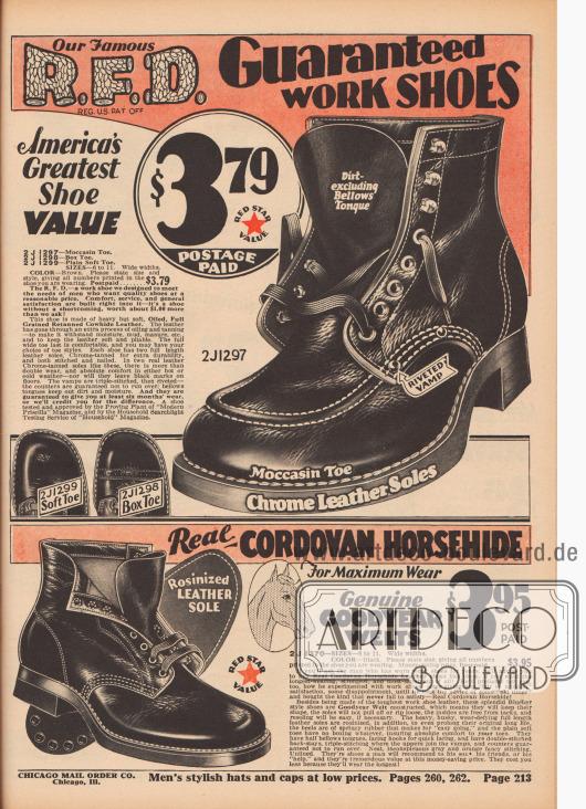 """""""Unsere berühmten R. F. D. Arbeitsschuhe mit Garantie. Amerikas größter Schuhwert – Echtes Cordovan-Pferdeleder"""" (engl. """"Our Famous R. F. D. Guaranteed Work Shoes. America's Greatest Shoe Value – Real Cordovan Horsehide""""). Zwei Arbeitsschuhe mit offener Derby-Schnürung für junge Männer und Herren. Die Stiefeletten sind aus geölten, genarbtem und nachgegerbtem Kuhleder bzw. Rindsleder oder Cordovan-Leder, das aus Pferdehäuten hergestellt wird. Die Sohlen sind aus chromgegerbtem, widerstandsfähigem Leder oder """"rosinized leather"""" (?) gearbeitet. Das obere Modell ist ein Schuh der Chicago Mail Order Eigenmarke R. F. D. (""""Rugged-Full Cut-Dependable, Reg. U.S. Pat. Off. – Dienstleistungsmarke nach US-Markenrecht) und wurde mit einer Garantie von sechs Monaten angeboten. Es konnte in drei verschiedenen Kappen-Varianten (Mokassin, glatt Kappe oder mit gelochter Querkappe) geliefert werden. Das untere Modell ist rahmengenäht (""""Goodyear welted"""")."""