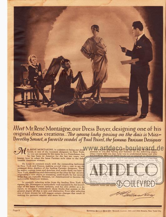 """""""Treffen Sie Mr. René Montaigne, unseren Modeeinkäufer, während er eines seiner originellen Modelle kreiert... Die junge Dame, die ihm hier Modell steht, ist Miss Dorothy Smart, ein Lieblingsmodell des bekannten Pariser Designers Paul Poiret"""". Diese Eigenwerbung soll den sechs Millionen amerikanischen Kundinnen versichern, wie nahe die gezeigten Modelle im Katalog an den echten Vorlagen aus Paris sind."""