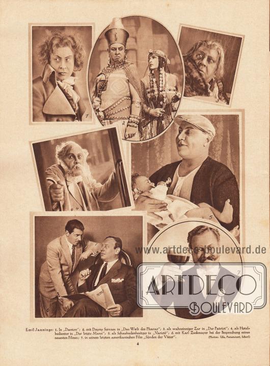 """""""Emil Jannings (deutscher Filmschauspieler, 1884-1950): 1. In 'Danton'; 2. mit Dayny Servaes [sic! Dagny Servaes, 1894-1961] in 'Das Weib des Pharao'; 3. als wahnsinniger Zar in 'Der Patriot'; 4. als Hotelbedienter in 'Der letzte Mann'; 5. als Schaubudenbesitzer in 'Varieté'; 6. mit Karl Zuckmayer [1896-1977] bei der Besprechung seines neuesten Filmes; 7. in seinem letzten amerikanischen Film 'Sünden der Väter'"""". Fotos: Ufa, Paramount, Scherl."""