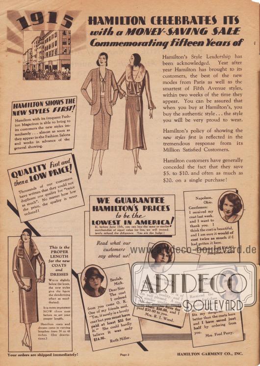 """""""1915 – Hamilton Garment feiert sein 15-jähriges Jubiläum mit einem großen Sparverkauf der neusten Frühjahrsmode! Wir zelebrieren unsere 15 Jahre Tätigkeit in der Mode auf der Fifth Avenue! – 1930"""" (engl. """"1915 – Hamilton Celebrates its [Fifteenth Anniversary] with a Money-Saving Sale [of the New Styles for Spring!] Commemorating Fifteen Years of [Style Service on Fifth Avenue! – 1930]"""").  Hamilton Garment Company behauptet von sich das erste Versandhaus zu sein, das die neue weibliche Modelinie ihren rund eine Million Kundinnen anbietet. Zudem sei die angebotene Mode erstens von hoher Qualität und zweitens äußerst günstig. Die Mode sei ferner etwa 5,- oder sogar bis zu 20,- Dollar günstiger, als im stationären Einzelhandel.  Unten sind Testimonials von zufriedenen Kundinnen mit Foto abgedruckt. Die Kundinnen sind Ruth Miller aus Beulah, Michigan, Mrs. R. I. Wood aus Opportunity, Washington, Josephine Gaede aus Napoleon, Ohio sowie Mrs. Fred Perry aus Keystone, Indiana."""