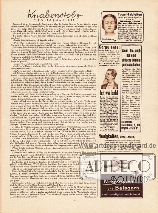 """Artikel:Trott, Magda, Knabenstolz.Werbung:Rheuma / Gicht / Nerven-Schmerzen, Togal-Tabletten&#x3B;Korpulente! Ohne Diät... , Frau M.C. Kosters, Berlin-Friedenau, Menzelstr. 22&#x3B;Ich war kahl, John Hart Brittain, Berlin W 9, Potsdamer Str. 13, AD 289&#x3B;Lernen Sie Herrenkleider zuzuschneiden in der """"Modernen Zuschneiderschule"""", Les Editions Léon Claude, 5, Rue Mayan, Paris 9&#x3B;Eigenwerbung des Verlages Gustav Lyon: """"Neuigkeiten, liebe Leserin, ...""""&#x3B;Negergarn und Belagarn."""