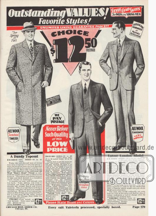 """""""Außergewöhnliche Werte! Bevorzugte Stile! 'Style-Clad Suits' für Herren und junge Männer. Unbegrenzte Garantie für Futterstoffe siehe Seite 277. Nach Wahl für 12,50 Dollar, Porto vorbezahlt"""" (engl. """"Outstanding Values! Favorite Styles! Style-Clad Suits For Men and Young Men. Unlimited Lining Guarantee Page 277. Choice $12,50 Postpaid"""").  2 K 5024: Schicker einreihiger Straßenmantel, wahlweise aus gräulich- oder braungemischtem """"Ram's Head""""-Woll-Tweed in mittelschwerer Qualität, hergestellt von der American Woolen Company. Eingearbeitete Taschen sowie fallende Revers. In sich gestreifter Rayon-Baumwoll-Stoff als Futter. 2 K 5160: Einreihiger Straßen- und Geschäftsanzug aus marineblauer Kaschmirwolle in dezentem, unklarem Fischgrätenmuster. Sakko mit steigenden Revers, abgerundetem Schoß und Taillenabnähern. 2 K 5099: Einreihiger Sakkoanzug mit zwei Knöpfen aus mittelgrauer oder dunkelbrauner Kaschmirwolle in zweifarbigem Fischgrätenmuster mit eingewebten, kontrastierenden Nadelstreifen. Für jüngere und ältere Männer gleichermaßen tragbar. Steigende Revers und abgerundeter Schoß."""