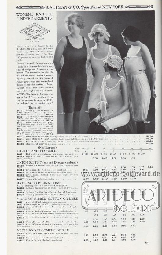 """B. ALTMAN & CO., Fifth Avenue, NEW YORK.  GESTRICKTE DAMENUNTERWÄSCHE. Betalph HANDELSMARKE, B. A. & Co. Besondere Aufmerksamkeit gilt der Merino-Unterwäsche der Marke B. ALTMAN & CO. """"BETALPH"""", die aus ausgewählter Wolle mit feiner Faser hergestellt wird und eine hervorragende Textur und Verarbeitung aufweist. Damentrikotagen sind in den begehrtesten Stoffen erhältlich, sowohl aus ausländischer als auch aus amerikanischer Produktion. Die Sortimente umfassen reine Seide, Seide und Baumwolle, Merino oder Baumwolle. Besonders hervorzuheben sind Seiden-Unterhemden aus französischer Gaze bzw. Florgewebe, mit handgestickten Mustern in exklusiven Ausführungen. Unterwäsche aus der üblichen Gaze, in mittleren und winterlichen Gewichten, sind ebenfalls auf Lager. HINWEIS – Die Artikel auf dieser Seite, die der U.S.-Steuer unterliegen, welche 10 Prozent auf Beträge über 5,- Dollar beträgt, sind durch ein Sternchen gekennzeichnet, also *.  (Illustriert) 46S6: Badekombination aus schwarzer Baumwolle; Größen 34 bis 46 Zoll Oberweite… 1,50 $. 46S7: Hemdhose aus weißer, gerippter Baumwolle, Oberteil mit Band, tiefer Halsausschnitt, ärmellos, enganliegend; Größen 4 bis 6, 90c.; 7 bis 9… 1,00 $. 46S7A: Gleicher Stil wie Nr. 46S7, mit Hosenbeinen, Rand aus Spitze; Größen 4 bis 6, 90c.; Größen 7 bis 9… 1,00 $. 46S8: Hemdhose aus gerippter weißer Baumwolle, tiefer Halsausschnitt, ärmellos, Oberteil mit Band oder Muschelkante; Hosenbeine, Spitzenrand; Größen 4 bis 6, 1,70 $; Größen 7 bis 9… 1,90 $. 46S8A: Gleicher Stil wie Nr. 46S8, mit engem Knie; Größen 4 bis 6, 1,70 $; Größen 7 bis 9… 1,90 $. 46S8B: Gleiches Modell wie Nr. 46S8; Oberteil mit Muschelkante; enganliegende Miederform; enges Knie; Größen 4 bis 6, 1,70 $; Größen 7 bis 9… 1,90 $. 46S9: Unterhemdchen aus Seiden-Jersey, enganliegendes Miederoberteil; in Rosa; Größen 34 bis 42 Zoll Oberweite… 2,25 $. 46S10: Pumphose aus Jersey-Seide, in Rosa; Größen 4 bis 7… 2,90 $.  (Nicht abgebildet) Oberweite 28 bis 34, Größe 4; 36, 5; 38, """