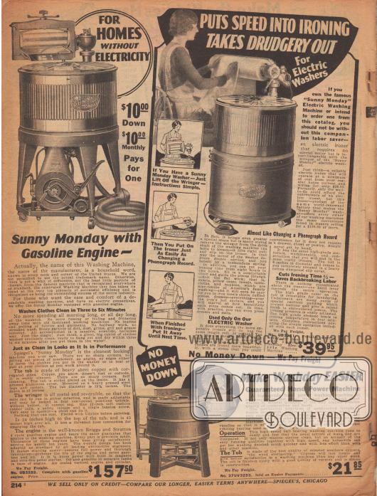 """Zwei Waschmaschinen für Haushalte ohne Zugang zu elektrischen Strom (links, engl. """"For Homes without Electricity"""") sowie eine Bügelmaschine als Aufsatz zur elektrischen Waschmaschine, die auf Seite 215 beworben wird (Wäschemangel zum Bügeln von Bettwäsche; """"Schnelles Bügeln – Eliminiert die Schufterei"""", engl. """"Puts Speed into Ironing – Takes Drudgery out""""). Die linke Waschmaschine der Marke Sunny Monday funktioniert wie das Gerät auf Seite 215 nur mit dem Unterschied, dass der Motor mit Benzin betrieben wird. Die Maschine ist zudem mit dem Preis von 157,50 Dollar weitaus teurer als die elektrische Version für 92,50 Dollar. Die günstige Bottich-Waschmaschine unten rechts zum Preis von 21,85 Dollar wird mit Handkraft betrieben. Die manuelle Kraft wird dabei über einen Mechanismus auf den Wascharm in inneren des Gerätes übertragen."""